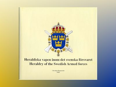 Heraldiska vapen inom det svenska försvaret = Heraldry of the Armed forces of Sweden av Christian Braunstein