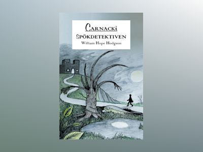 Carnacki. Spökdetektiven av William Hope Hodgson