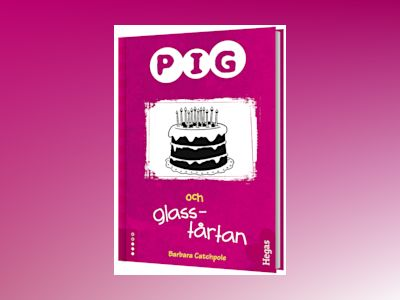 Pig och glasstårtan (BOK+CD) av Barbara Cathpole