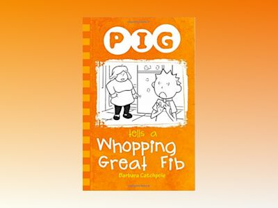 Pig Tells a Whopping Great Fib av Barbara Catchpole