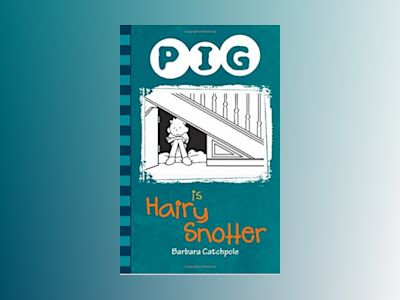 Pig is Hairy Snotter av Barbara Catchpole