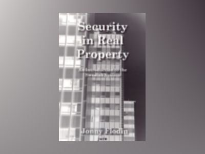 Security in Real Property - An Introduction to the Swedish System av Jonny Flodin