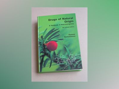 Drugs of Natural Origin av Gunnar Samuelsson