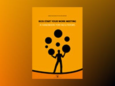 Kick-start your work meeting : a handbook for facilitators av Maria Eliasson