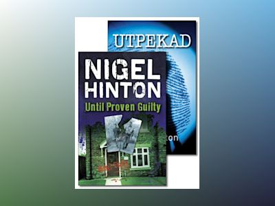 Until proven guilty / Utpekad av Nigel Hinton