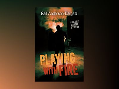 Playing With Fire av Gail Anderson-Dargatz