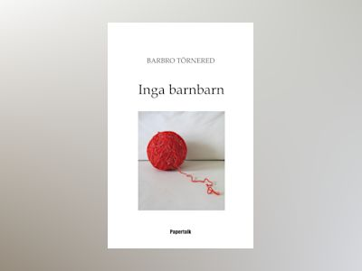 Inga barnbarn av Barbro Törnered