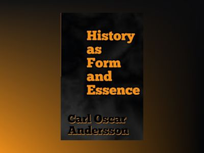 History as Form and Essence av Carl Oscar Andersson