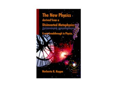 The New Physics Derived from A Disinverted Metaphysics av Norberto Keppe
