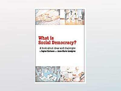 What is social democracy? : A book about ideas and challenges av Ingvar Carlsson