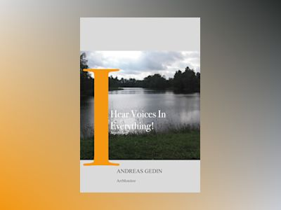 I Hear Voices In Everything! : Step by step av Andreas Gedin