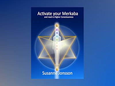 Activate you Merkaba and reach a Higher Consciousness av Susanne Jonsson