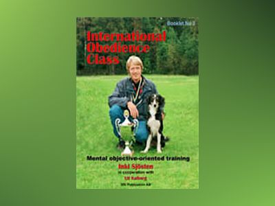 INTERNATIONAL OBEDIENCE CLASS av Inki Sjösten