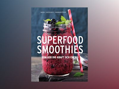 Superfoodsmoothies av Christian Guth