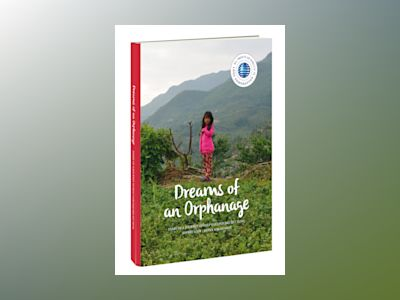 Dreams of an orphanage : diary of a journey to help earthquake hit Nepal av Sophie Lööf