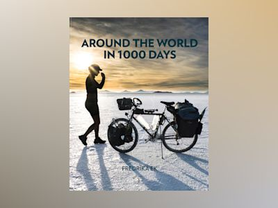 Around the world in 1000 days av Fredrika Ek