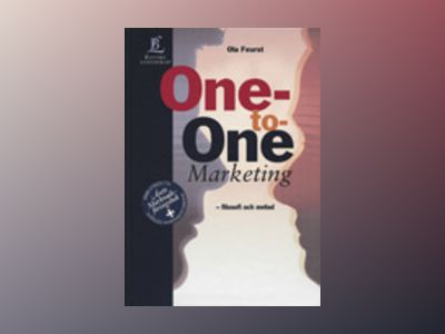 One-to-One Marketing - Filosofi och metod av Ola Feurst
