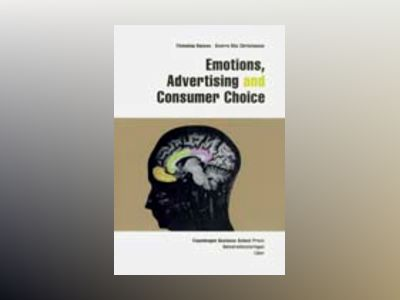 Emotions, Advertising and Consumer Choice av Flemming Hansen