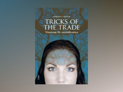 Tricks of the Trade - Yrkesknep för samhällsvetare av Howard S. Becker
