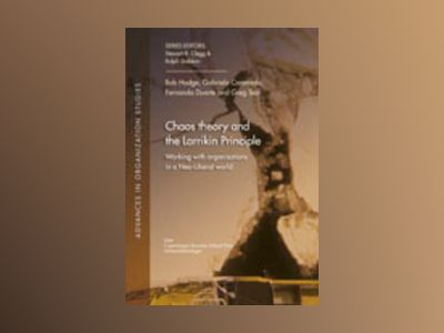 Chaos Theory and the Larrikin Principle : working with organisations in a Neo-Liberal word av Bob Hodge