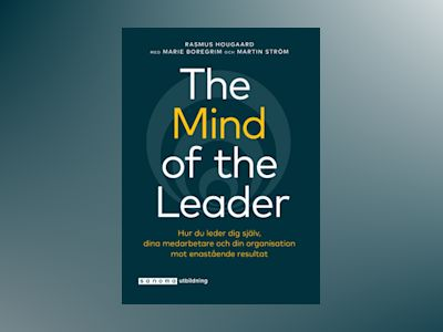 The Mind of the Leader - Hur du leder dig själv ... av Rasmus Hougaard