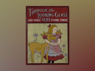 Through the looking-glass and what Alice found there  av Lewis Carrol