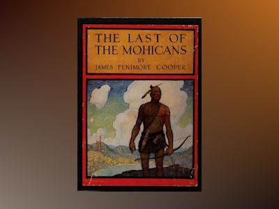 The last of the Mohicans : a narrative of 1757 av James Fenimore Cooper