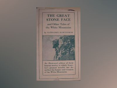The great stone face and other tales of the White Mountains av Nathaniel Hawthorne