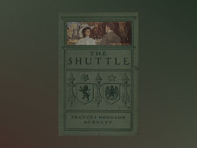 The Shuttle  av Frances Hodgson Burnett