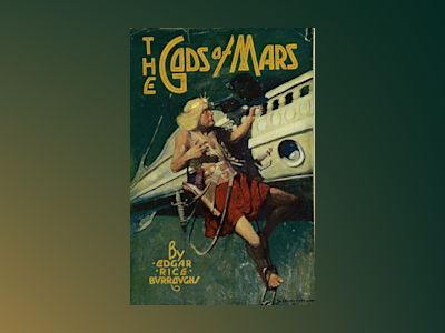 The Gods of Mars  av Edgar Rice Burroughs