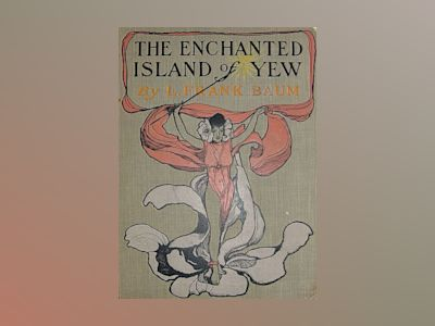 The enchanted island of Yew av L Frank Baum