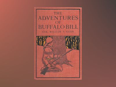 The life of William F. Cody - Buffalo Bill  av William F. Cody