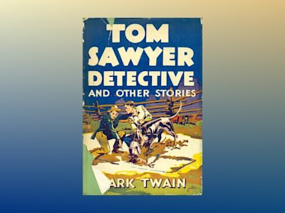 Tom Sawyer : detective av Mark Twain