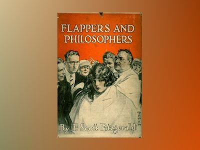 Flappers and philosophers av F. Scott Fitzgerald