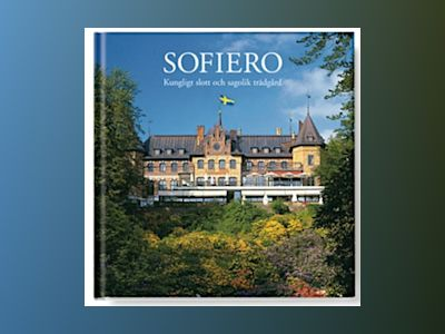 Sofiero : Royal residence and glorious garden av Anders Donelius
