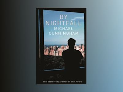 By Nightfall av Michael Cunningham