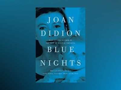 Blue Nights av Joan Didion