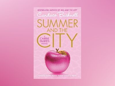 Summer and the City: Carrie Diaries 2 av Candace Bushnell