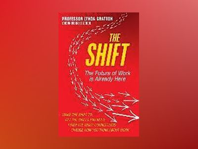 The Shift av Lynda Gratton
