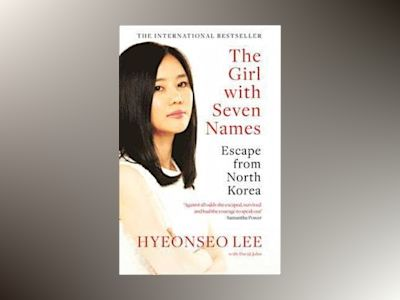 The Girl With Seven Names av Hyeonseo Lee