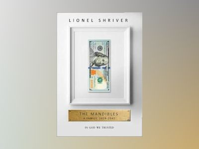 The Mandibles: A Family, 20292047 av Lionel Shriver