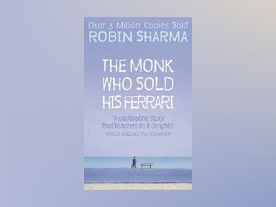 Monk Who Sold His Ferrari av Robin Sharma