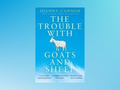 Trouble with Goats and Sheep av Joanna Cannon