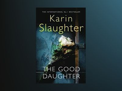 The Good Daughter av Karin Slaughter