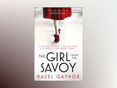 The Girl from the Savoy av Hazel Gaynor