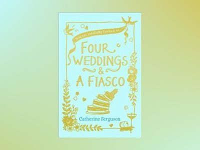 Four Weddings and a Fiasco av Catherine Ferguson
