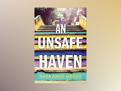 An Unsafe Haven av Nada Awar Jarrar