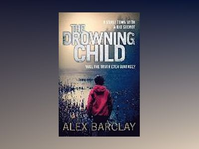 The Drowning Child av Alex Barclay