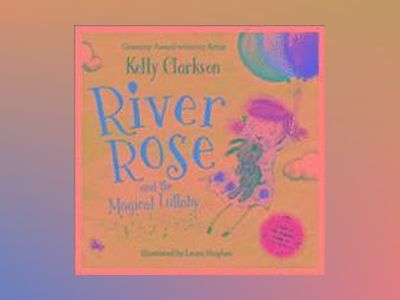River Rose and the Magical Lullaby av Kelly Clarkson