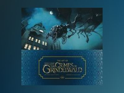 The Art of Fantastic Beasts: The Grimes of Grindelwald
